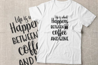 Print on Demand: Life is What Happens Between Coffee and Wine Graphic Crafts By Dinvect
