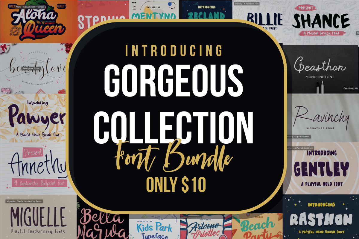 Gorgeous Collection Font Bundle Only $10