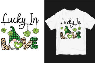 Print on Demand: Lucky in Love  St. Patrick's Day Graphic Print Templates By TeeStoreFinds