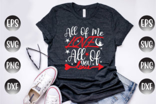 Print on Demand: Valentine's Day Design, All of Me Love.. Graphic Print Templates By Design Store Bd.Net