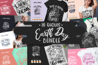 Print on Demand: 10 Earth Day Bundle | Lettering Quotes Graphic Crafts By Vunira
