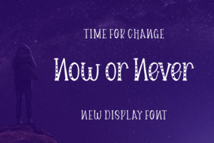 Print on Demand: Now or Never Display Font By Lian-7NTypes