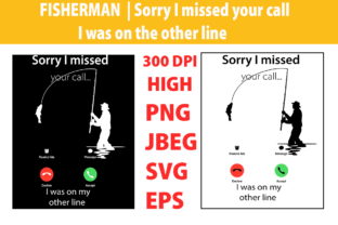 Print on Demand: Fisherman    Sorry I Missed Your Call Graphic Illustrations By lilylol