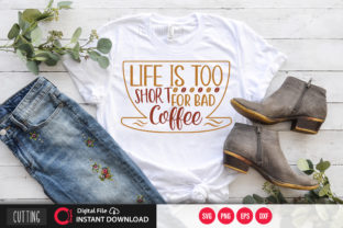 Print on Demand: Life is Too Short for Bad Coffee,svg Gráfico Crafts Por PrintableSvg
