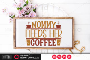 Print on Demand: Mommy Needs Her Coffee,svg Graphic Crafts By PrintableSvg