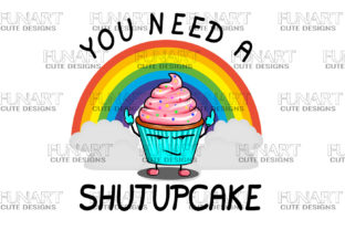 You Need  a Shut Up Cake , PNG Design Graphic Illustrations By Fundesings