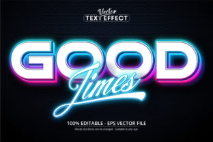 Print on Demand: Good Times Text, Neon Style Text Effect Graphic Layer Styles By Mustafa Bekşen
