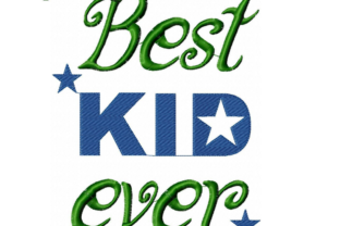 Best Kid Ever Babies & Kids Quotes Embroidery Design By EmbDesigns