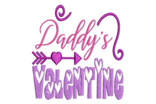 Daddy's Valentine Valentine's Day Embroidery Design By BabyNucci Embroidery Designs