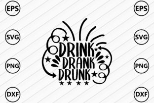 Drink Drank Drunk Graphic Crafts By Printable Store