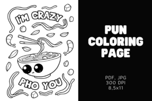 Print on Demand: I'm Crazy Pho You - Food Coloring Pages Graphic Coloring Pages & Books By Sundiva Design