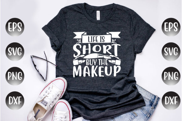 Print on Demand: Makeup Design, Life is Short... Graphic Print Templates By Design Store Bd.Net