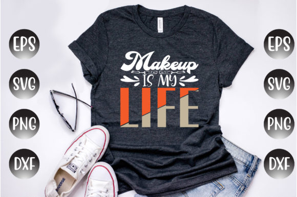 Print on Demand: Makeup Design, Makeup is My Life... Graphic Print Templates By Design Store Bd.Net