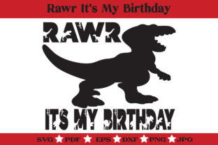 Print on Demand: Rawr Dinosaur Birthday SVG - Dino BDay Graphic Illustrations By McLaughlin Mall