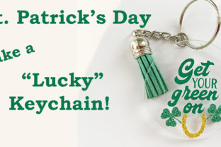 St. Patrick's Day Project: Make a Lucky Keychain