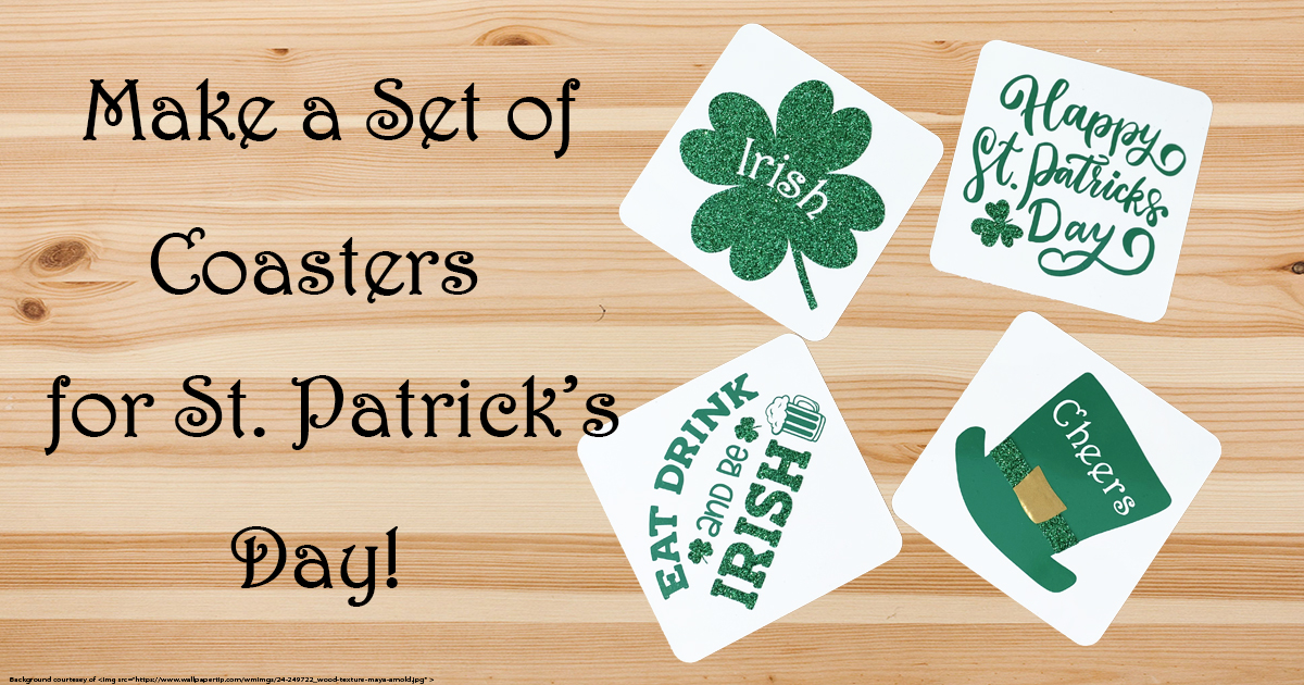 St. Patrick's Day Project: Make a Set of Coasters