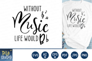 Without Music Life Would B Flat SVG File Graphic Illustrations By Pila Studio