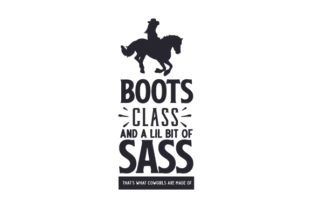 Boots, Class, and a Lil Bit of Sass Cowgirl Craft Cut File By Creative Fabrica Crafts