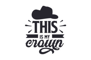 This is My Crown Cowgirl Craft Cut File By Creative Fabrica Crafts