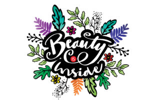 Beauty is Inside Hand Lettering. Graphic Crafts By han.dhini