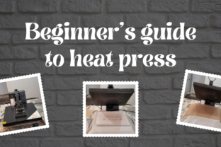Beginner's Guide To Heat Press