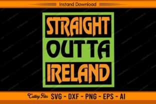 Straight Outta Ireland St. Patrick's Day Graphic Print Templates By sketchbundle
