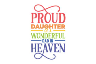 Proud Daughter of a Wonderful Dad in Heaven Family Craft Cut File By Creative Fabrica Crafts 1