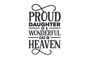 Proud Daughter of a Wonderful Dad in Heaven Family Craft Cut File By Creative Fabrica Crafts 2