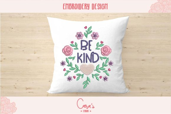 Be Kind Inspirational Embroidery Design By carasembor
