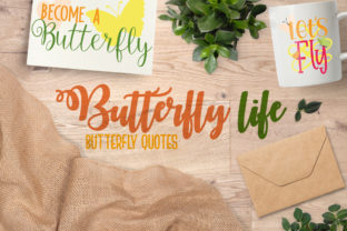 Butterfly Life Quotes Graphic Crafts By Firefly Designs