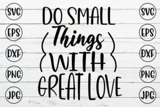DO SMALL THINGS with GREAT LOVE Graphic Crafts By ismetarabd