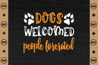 Dogs Welcomed People Forerated Graphic Crafts By BDB_craft