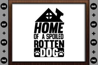 Home of a Spoiled Rotten Dog Graphic Crafts By Printable Store