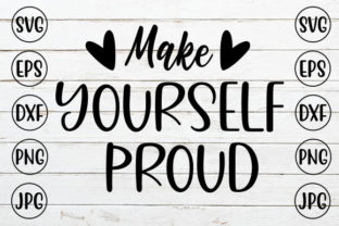 MAKE YOURSELF PROUD Graphic Crafts By ismetarabd