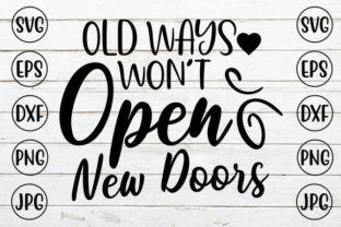 OLD WAYS WON'T OPEN NEW DOORS Graphic Crafts By ismetarabd
