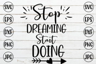 STOP DREAMING START DOING Graphic Crafts By ismetarabd