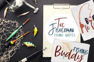 The Fisherman Quotes Graphic Crafts By Firefly Designs