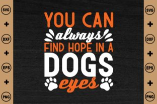 You Can Always Find Hope in a Dogs Eyes Graphic Crafts By BDB_craft