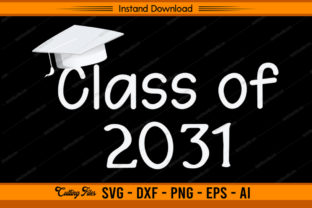 Class of 2031 - First Day of School Graphic Print Templates By sketchbundle