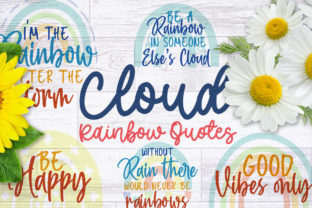 Cloud and Rainbow Quotes Graphic Crafts By Firefly Designs