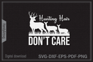 Hunting Hair Don't Care Graphic Crafts By HandyArtSvg