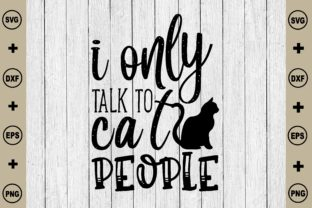 I Only Talk to Cat People Graphic Crafts By Printable Store
