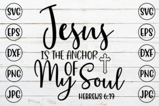 Jesus is the Anchor of My Soul Graphic Crafts By ismetarabd