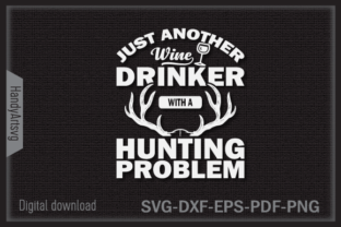 Just Another Hunting Problem Graphic Crafts By HandyArtSvg