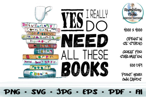 Print on Demand: Yes I Really Do Need All These Books Graphic Illustrations By RamblingBoho