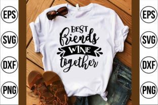 Best Friends Wine Together Graphic Crafts By Craft Store
