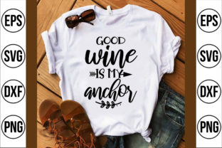 Good Wine is My Anchor Graphic Crafts By Craft Store