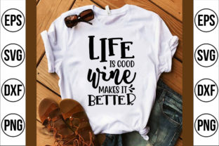 Life is Good Wine Makes It Better Graphic Crafts By Craft Store