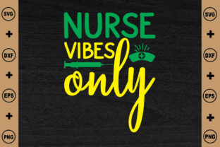 Nurse Vibes Only Graphic Crafts By Printable Store