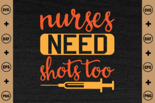 Nurses Need Shots Too Graphic Crafts By Printable Store